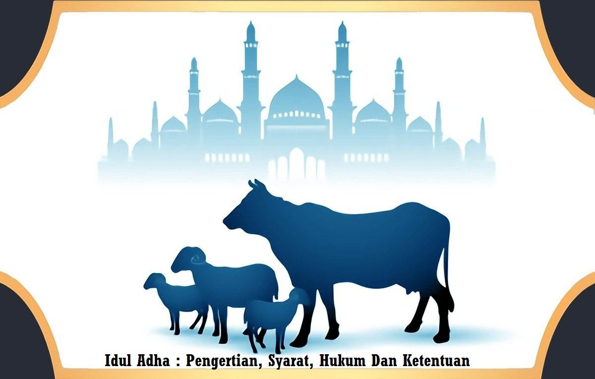 Idul Adha Pengertian, Syarat, Hukum Dan Ketentuan