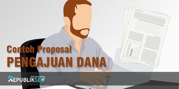 Contoh Proposal Bantuan Dana Untuk Berbagai Kebutuhan