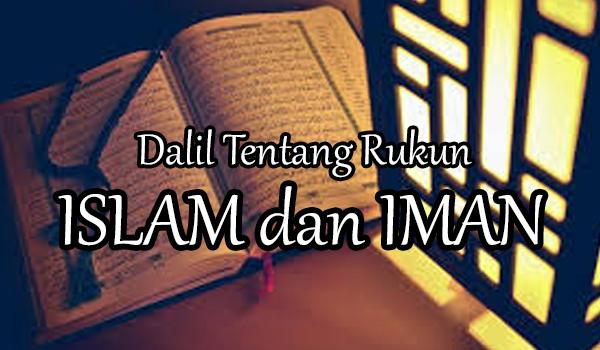 Dalil Tentang Rukun Islam dan Rukun Iman