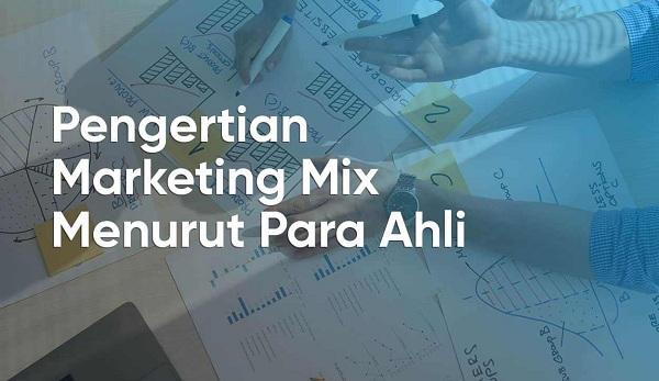 Pengertian Marketing Mix Menurut Beberapa Ahli