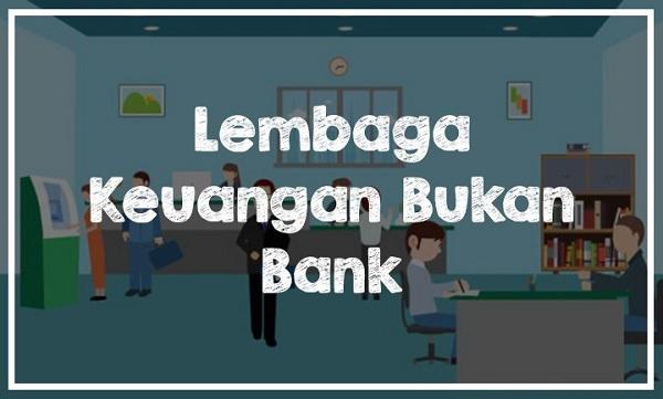 Macam-macam Lembaga Keuangan Non Bank